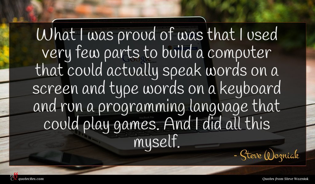 Photo of Steve Wozniak quote : What I was proud …