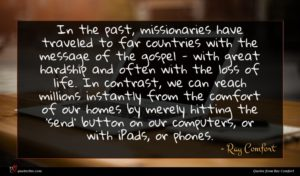 Ray Comfort quote : In the past missionaries ...