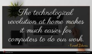Fareed Zakaria quote : The technological revolution at ...