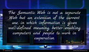 Tim Berners-Lee quote : The Semantic Web is ...