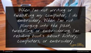 Lynn Abbey quote : When I'm not writing ...