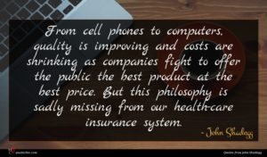 John Shadegg quote : From cell phones to ...