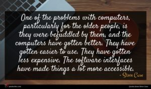 Steve Case quote : One of the problems ...