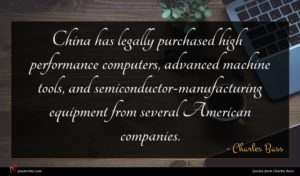 Charles Bass quote : China has legally purchased ...