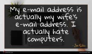 Joe Sakic quote : My e-mail address is ...