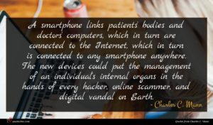 Charles C. Mann quote : A smartphone links patients' ...
