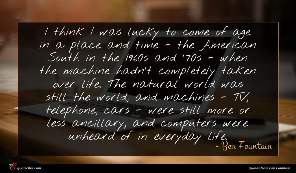 Photo of Ben Fountain quote : I think I was …