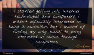 Eric Avery quote : I started getting into ...