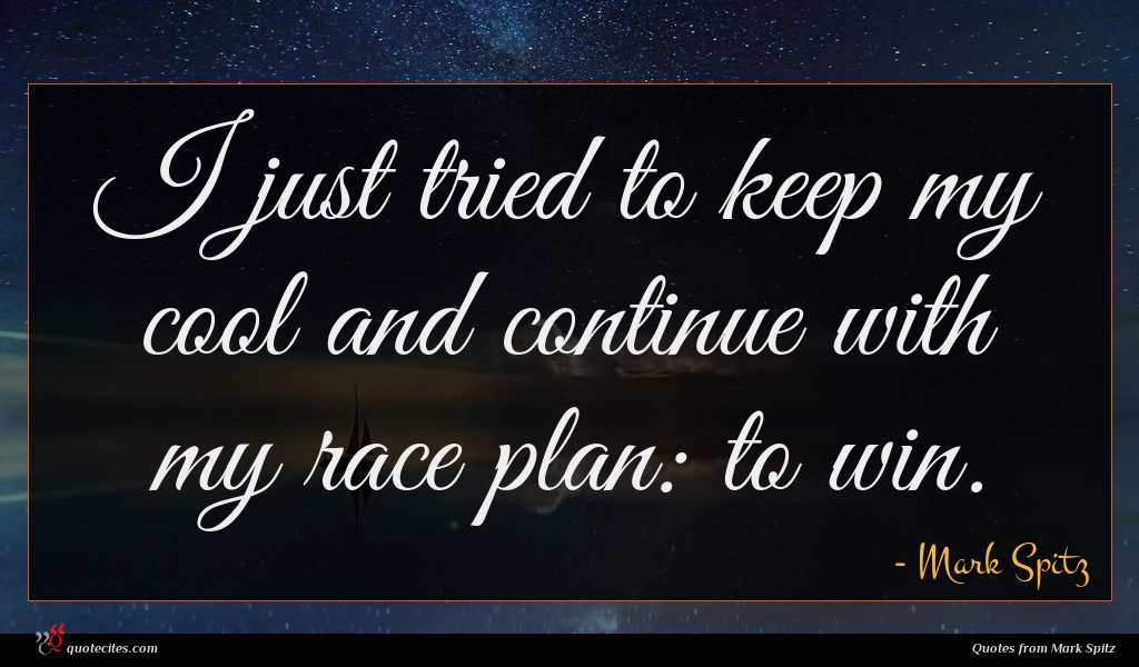 I just tried to keep my cool and continue with my race plan: to win.