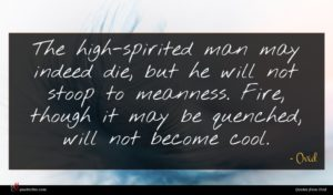 Ovid quote : The high-spirited man may ...