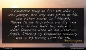 Drew Barrymore quote : I remember being on ...