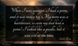 Heidi Klum quote : When I was younger ...