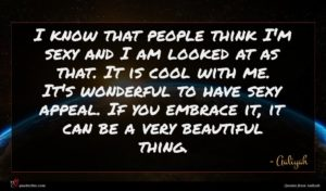 Aaliyah quote : I know that people ...