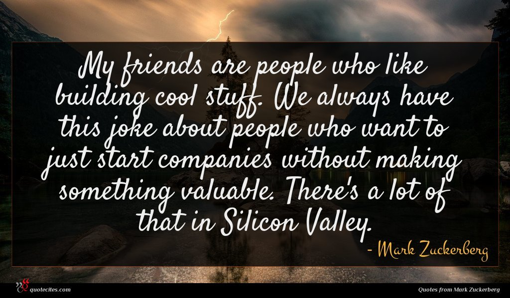 Photo of Mark Zuckerberg quote : My friends are people …