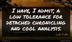 Leslie Fiedler quote : I have I admit ...