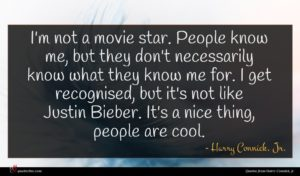 Harry Connick, Jr. quote : I'm not a movie ...