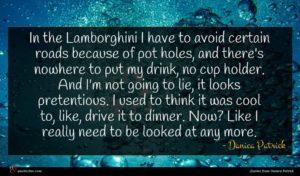 Danica Patrick quote : In the Lamborghini I ...