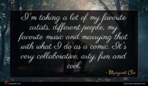 Margaret Cho quote : I'm taking a lot ...