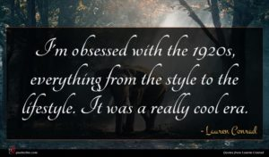 Lauren Conrad quote : I'm obsessed with the ...