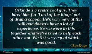 Diane Kruger quote : Orlando's a really cool ...