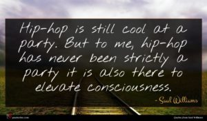 Saul Williams quote : Hip-hop is still cool ...