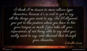 Gabrielle Union quote : I think I'm drawn ...