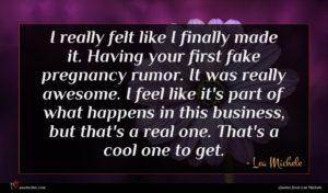 Lea Michele quote : I really felt like ...