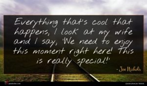 Joe Nichols quote : Everything that's cool that ...