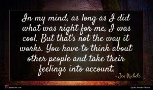 Joe Nichols quote : In my mind as ...