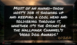 Rob Sheffield quote : Most of an award-show ...