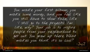 Jay-Z quote : You make your first ...