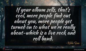 Nikki Sixx quote : If your album sells ...