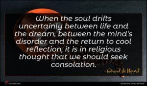 Gérard de Nerval quote : When the soul drifts ...