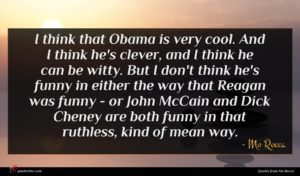 Mo Rocca quote : I think that Obama ...