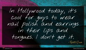 Scott Caan quote : In Hollywood today it's ...