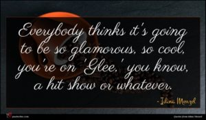 Idina Menzel quote : Everybody thinks it's going ...