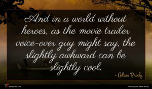 Adam Brody quote : And in a world ...