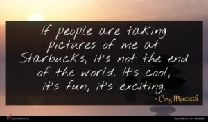 Cory Monteith quote : If people are taking ...