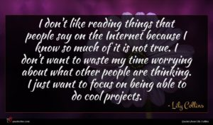 Lily Collins quote : I don't like reading ...