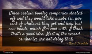 David Coverdale quote : When certain bootleg companies ...