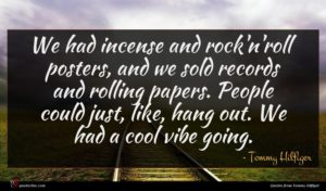 Tommy Hilfiger quote : We had incense and ...