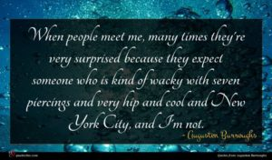Augusten Burroughs quote : When people meet me ...