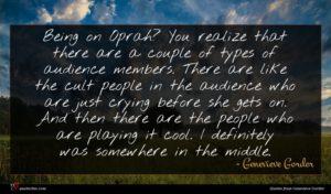 Genevieve Gorder quote : Being on Oprah You ...