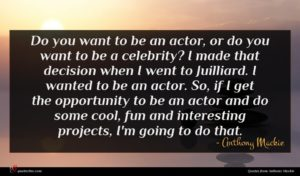 Anthony Mackie quote : Do you want to ...