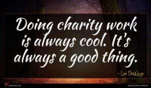 Lee DeWyze quote : Doing charity work is ...