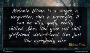 Melanie Fiona quote : Melanie Fiona is a ...