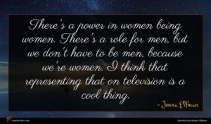 Jenna Elfman quote : There's a power in ...