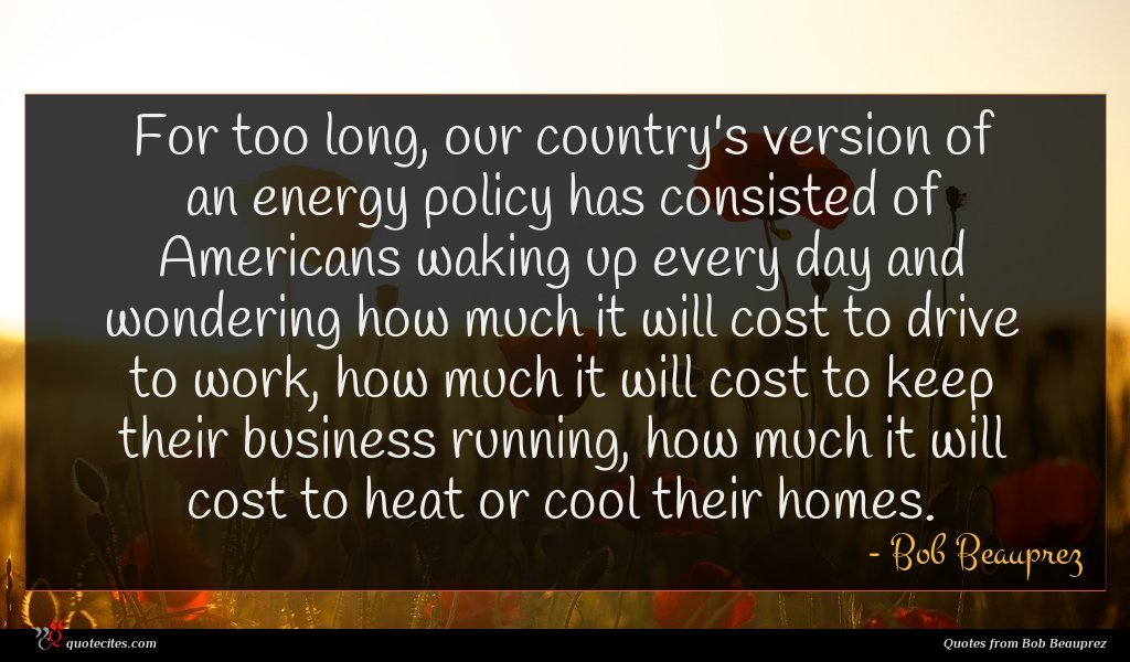 Photo of Bob Beauprez quote : For too long our …