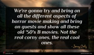 Jerry Only quote : We're gonna try and ...