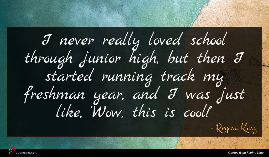 I never really loved school through junior high, but then I started running track my freshman year, and I was just like, 'Wow, this is cool!'